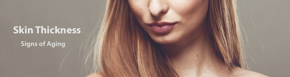 Skin Thickness – Signs of Aging